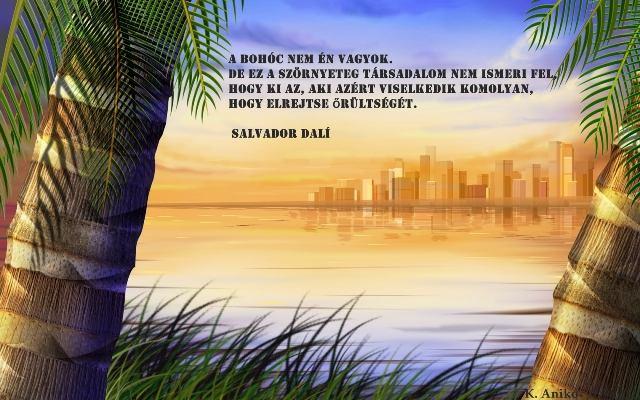 Őrült idézetek - Salvador Dali idézet