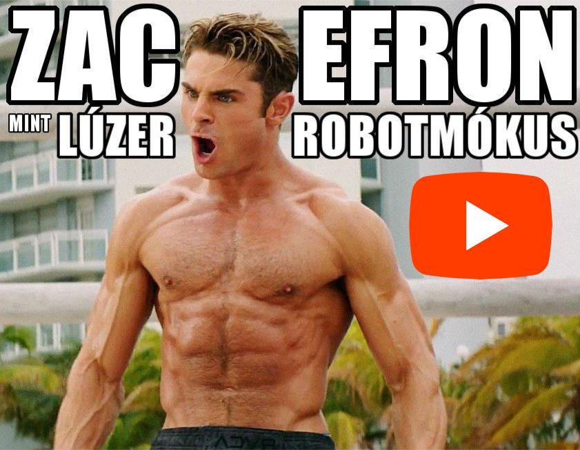 Zac Efron lúzer looser robotmókus munka video részlet