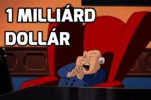 1 milliárd dollár pénzkeresés