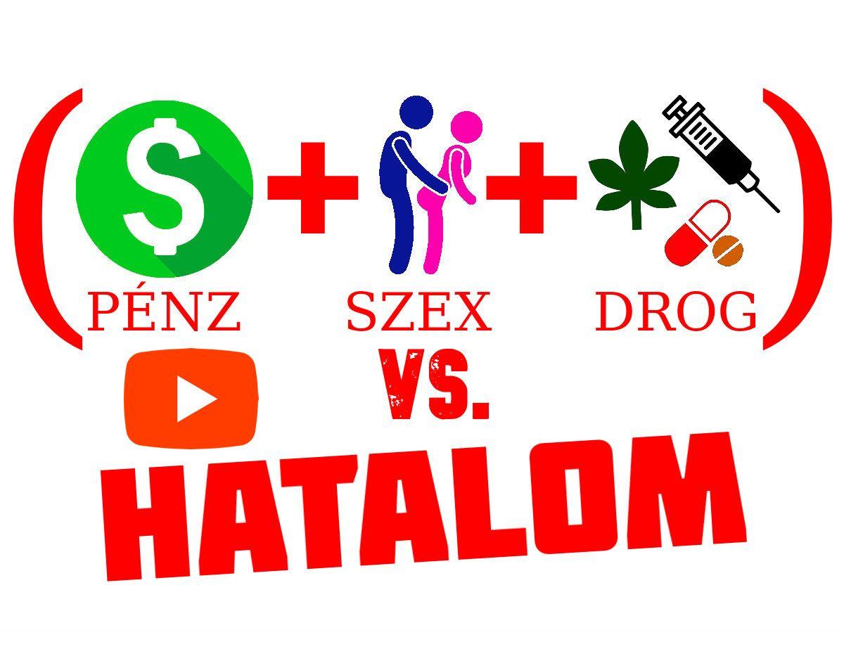 Pénz + Szex + Drog vs. Hatalom videó