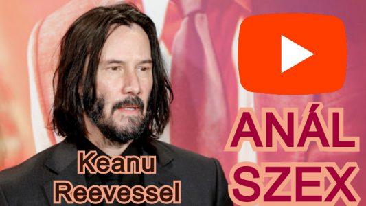 Anál Szex + Luxus IdőSzarvas vacsora Keanu Reevssel
