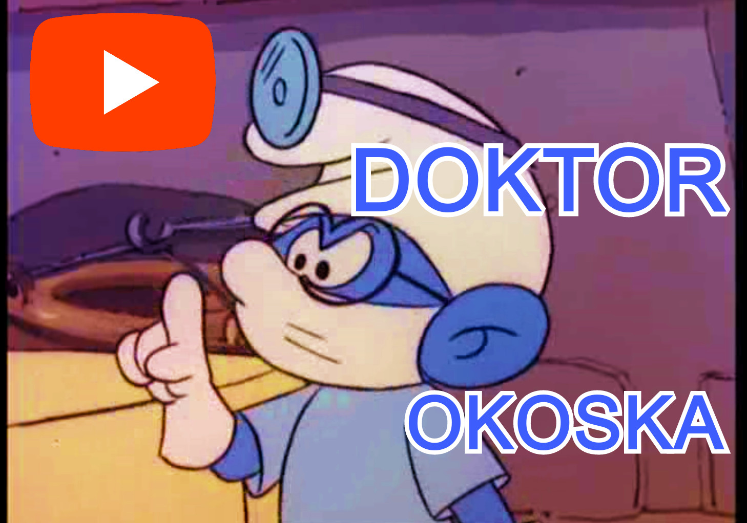 Dr. okoska doktor Hupikék Törpikék orvosos rész