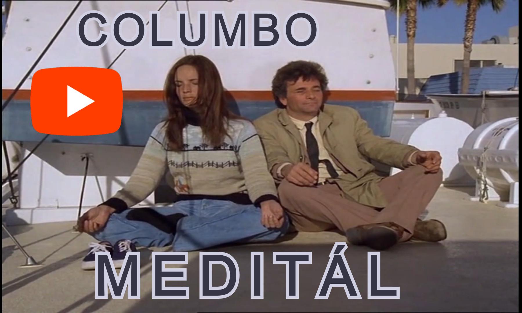 Columbó meditáció videó